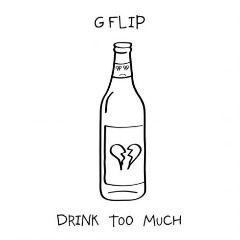 G Flip – Drink Too Much (2019) Mp3