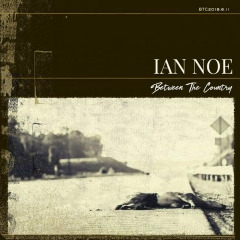 Ian Noe – Between The Country (2019) Mp3