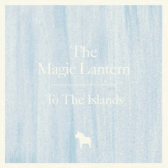 The Magic Lantern – To The Islands (2018) Mp3