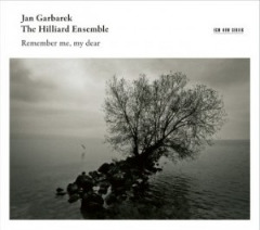 Jan Garbarek & The Hilliard Ensemble – Remember Me, My Dear (2019) Mp3