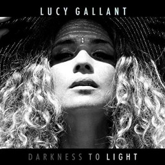 Lucy Gallant – Darkness To Light (2019) Mp3