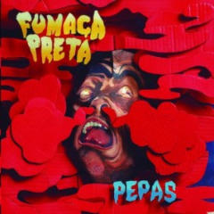 Fumaca Preta – Pepas (2019) Mp3