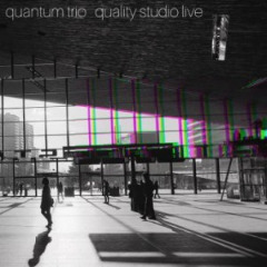 Quantum Trio – Quality Studio Live (2019) Mp3
