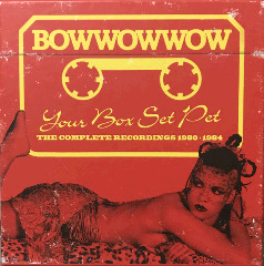 Bowwowwow – Your Box Set Pet: The Complete Recordings 1980-1984 (2018) Mp3
