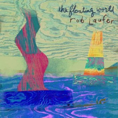 Rob Laufer – The Floating World (2019) Mp3