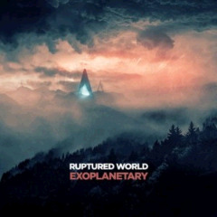 Ruptured World – Exoplanetary (2018) Mp3