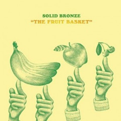 Solid Bronze – The Fruit Basket (2019) Mp3