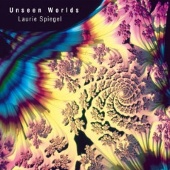 Laurie Spiegel – Unseen Worlds (2019) Mp3