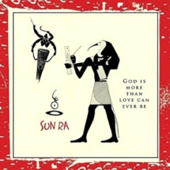 Sun Ra – God Is More Than Love Can Ever Be (2018) Mp3