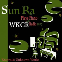 Sun Ra – Solo Piano At Wkcr 1977 (2019) Mp3