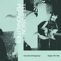 Television Personalities – Some Kind Of Happening Singles 1978-1989 (2019) Mp3
