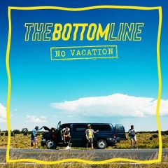 The Bottom Line – No Vacation (2019) Mp3