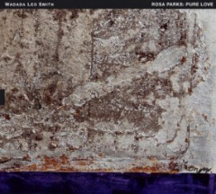 Wadada Leo Smith – Rosa Parks Pure Love. An Oratorio Of Seven Songs (2019) Mp3