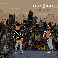 C Keys & Kazi – Keys 2 Kazi (2019) Mp3