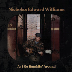 Nicholas Edward Williams – As I Go Ramblin' Around (2019) Mp3