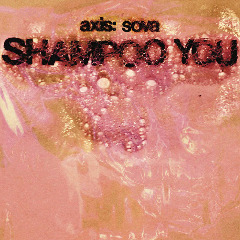 Axis Sova – Shampoo You (2018) Mp3