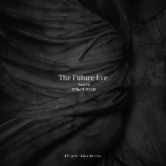 The Future Eve Featuring Robert Wyatt – Kitsune Brian The Fox (2019) Mp3