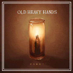 Old Heavy Hands ? Mercy (2018) Mp3