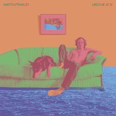 Martin Frawley – Undone At 31 (2019) Mp3