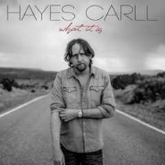 Hayes Carll – What It Is (2019) Mp3