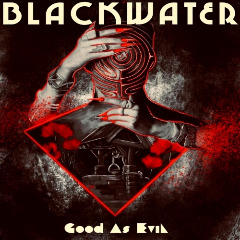 Blackwater – Good As Evil (2018) Mp3