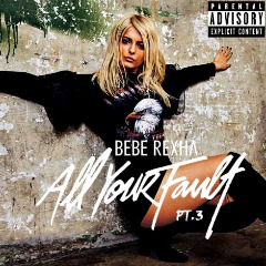 Bebe Rexha – All Your Fault Pt. 3 (2018) Mp3