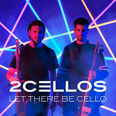 2cellos – Let There Be Cello (2018) Mp3