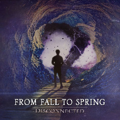 From Fall To Spring – Disconnected (2019) Mp3