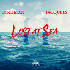Birdman & Jacquees – Lost At Sea 2 (2018) Mp3