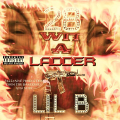 Lil B – 28 Wit A Ladder (2019) Mp3