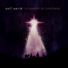 Matt Maher – The Advent Of Christmas (2018) Mp3