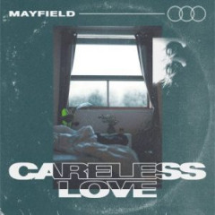 Mayfield – Careless Love (2019) Mp3