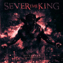 Sever The King – Outbreak (remixed & Remastered) (2018) Mp3