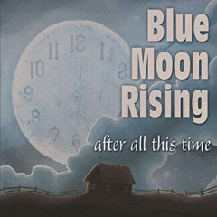 Blue Moon Rising – After All This Time (2019) Mp3