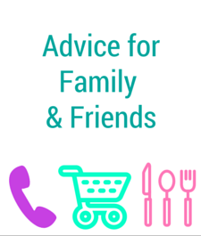 Advice for Family and Friends
