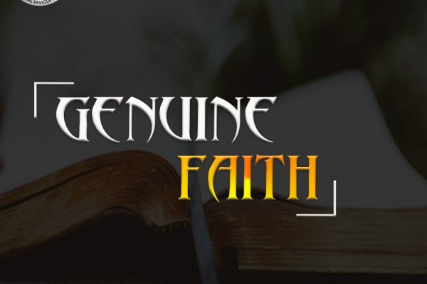 GENUINE FAITH (PART 1)