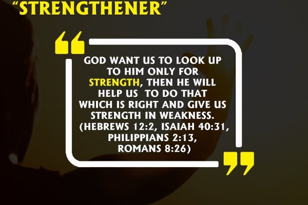 "THE HOLY SPIRIT (THE HELPER OF MEN) – ""STRENGTHENER"""