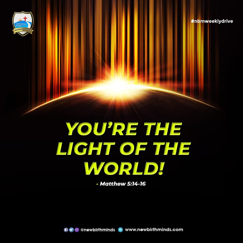 YOU'RE THE LIGHT OF THE WORLD!