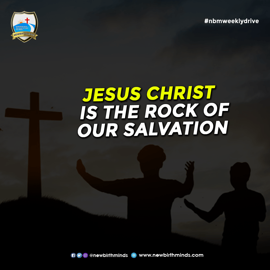 CHRIST IS THE ROCK OF OUR SALVATION – NBM Weekly Drive