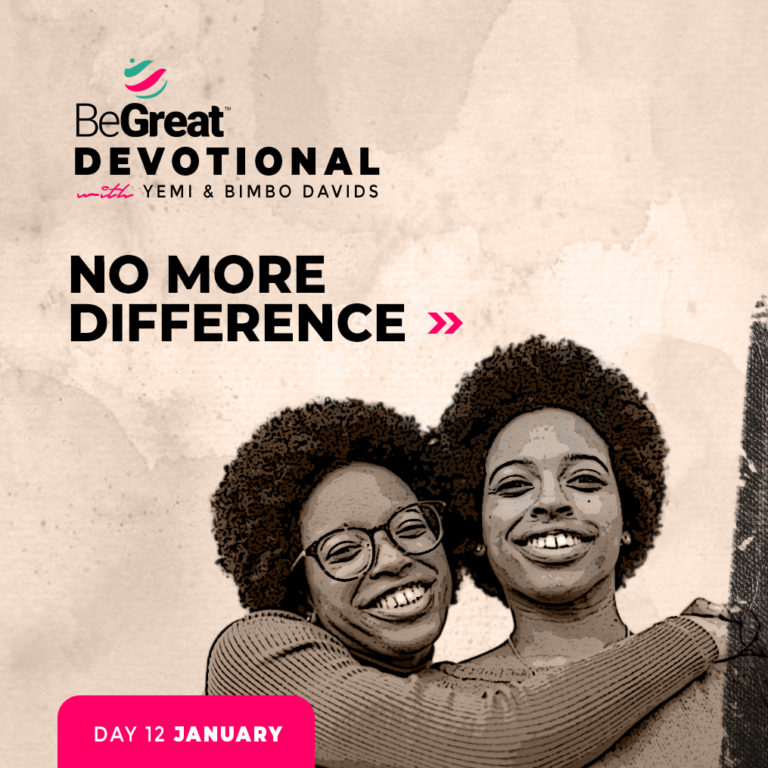 No More Difference – BeGreat Devotional – January 12