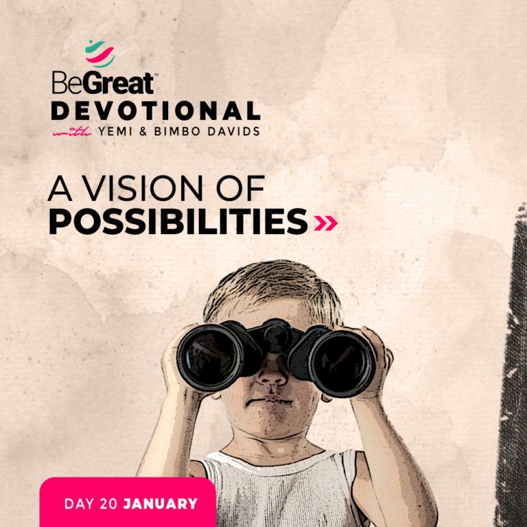 A Vision Of Possibilities – BeGreat Devotional – January 20