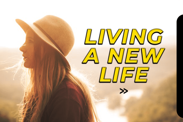 LIVING A NEW LIFE  – NBM Weekly Drive