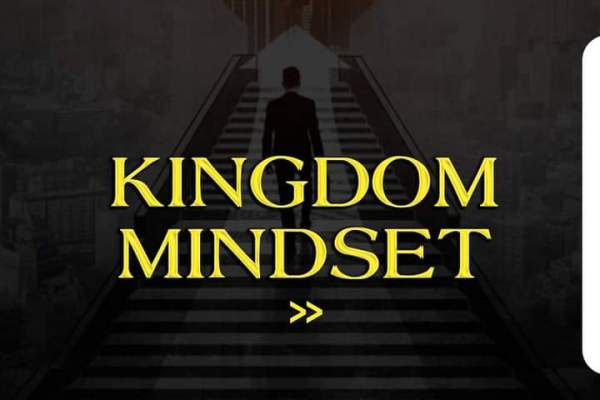 Kingdom Mindset – NBM Weekly Drive