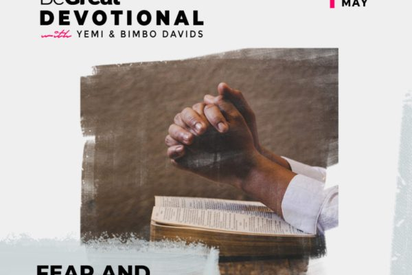 FEAR AND HONOUR GOD (PART 1) – BeGreat Devotional – May 15