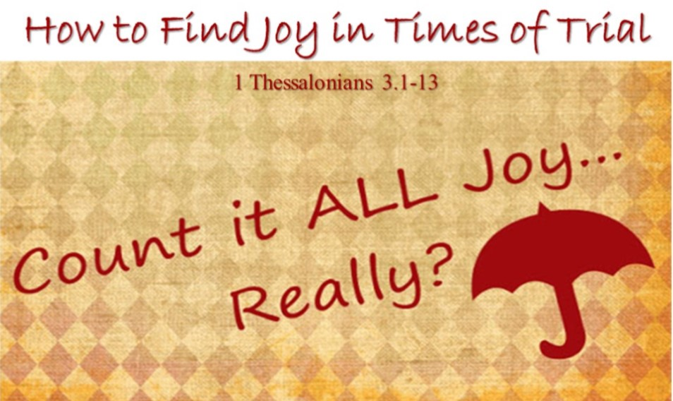 How to Find Joy in Times of Trial