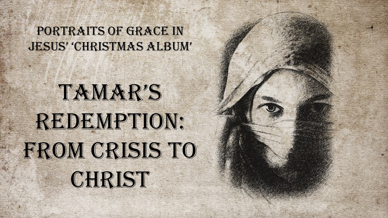 Tamar's Redemption: From Crisis to Christ