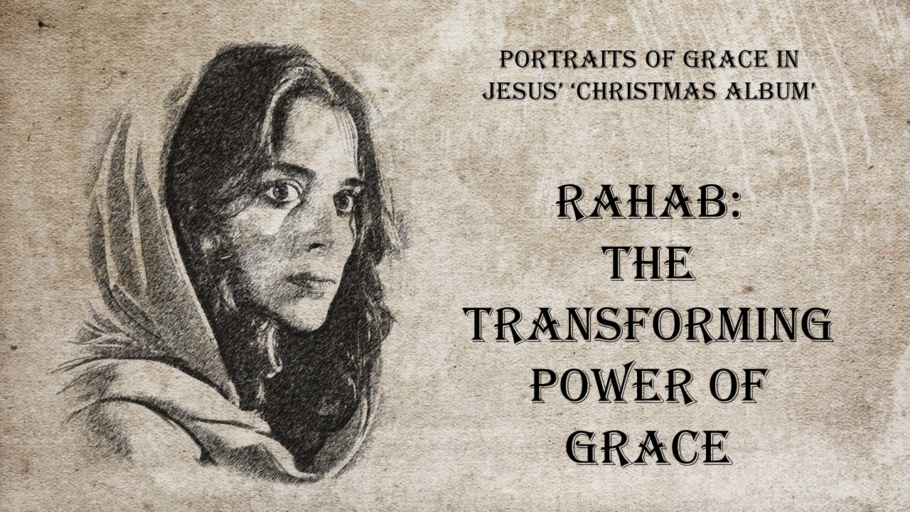 Rahab: The Transforming Power of Grace