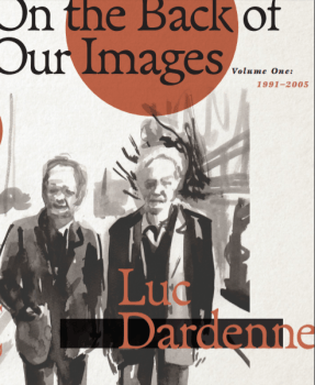 Speak, Fraternity: Tim Kinsella On Publishing The Shooting Diaries of Luc Dardenne