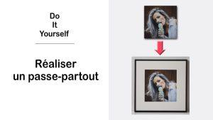 DIY – Fabriquer votre passe-partout pour vos photos