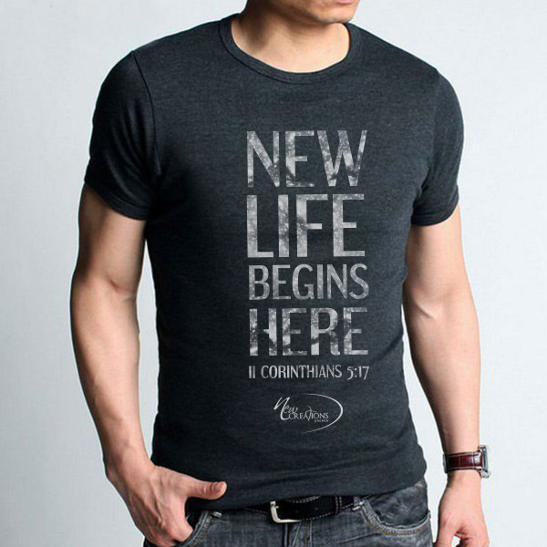 New Life Begins Here Mens Tee  New Creations Church